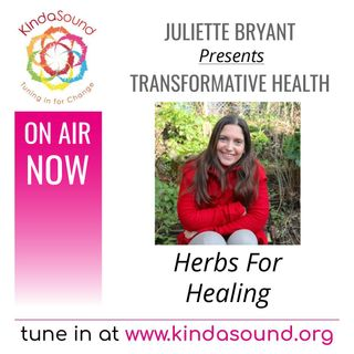 Herbs For Healing | Transformative Health with Juliette Bryant