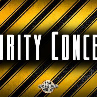 Security Concerns   Haunted, Paranormal, Supernatural