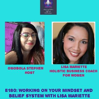 E180: Working On Your Mindset And Belief System With Lisa Mariette