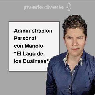 """Administración personal con Manolo """"El lago de los business"""""""