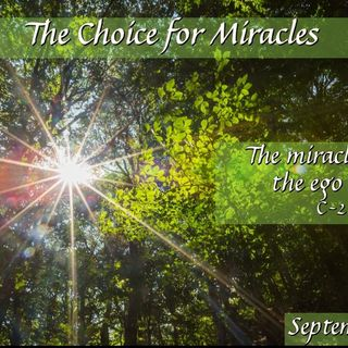 The Choice for Miracles - 9/18/16