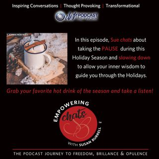 Susan Chats About Taking the Pause During the Holiday Season