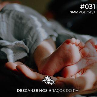 #031 - Descanse nos braços do Pai