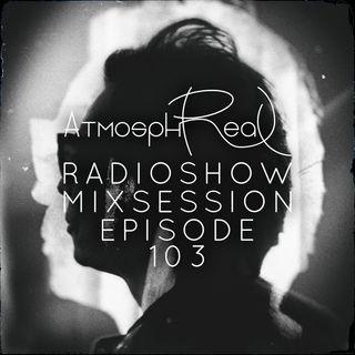 Atmosphreal Radio Show Episode 103