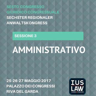 Sessione 3 - Amministrativo - VI Congresso Giuridico Distrettuale Rovereto - Trento - Bolzano