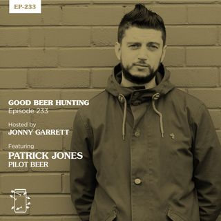 EP-233 Patrick Jones of Pilot Beer