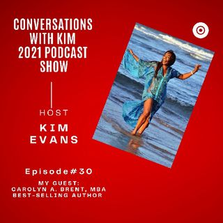 Episode #30: Health & Fitness Over 50 Guest, with guest, Carolyn A. Brent, and Host, Kim Evans