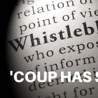 WHISTLEBLOWER'S LAWYER: 'COUP HAS STARTED'