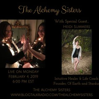 The Alchemy Sisters with Heidi Summers, Founder Of Earth and Stardust