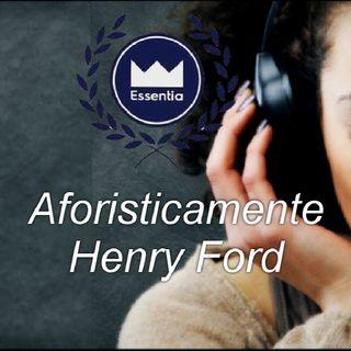 Aforisticamente Henry Ford