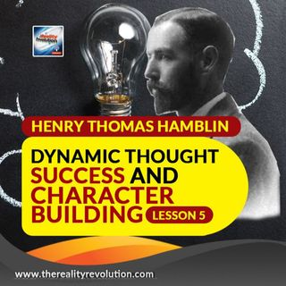 Henry Thomas Hamblin Dynamic Thought Success And Character Building Lesson 5