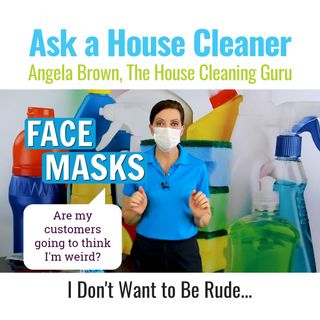 Face Mask - Will You Offend Cleaning Customers?