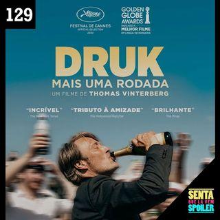 EP 129 - Druk, Mais uma Rodada