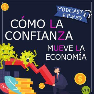 Ep#39 - 🇨🇴 Cómo la confianza mueve la economía
