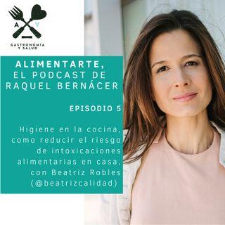 Alimentarte 005: Higiene en la cocina, como reducir el riesgo de intoxicaciones alimentarias en casa, con Beatriz Robles @beatrizcalidad