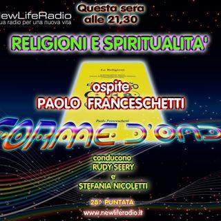 Forme d'Onda - Religioni e Spiritualità Paolo Franceschetti - 23-04-2015