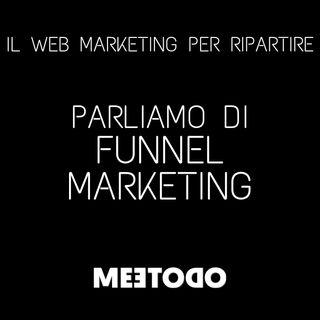 Che cos'è il Funnel Marketing e a cosa serve per la mia azienda