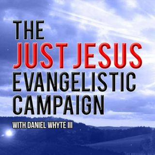 Jesus the Son of God, Jesus the Servant of God, Part 3 (Just Jesus Evangelistic Campaign, Day 1,399)