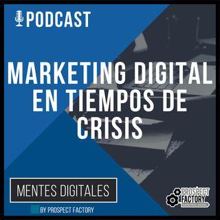 Marketing Digital en Tiempos de Crisis | Prospect Factory