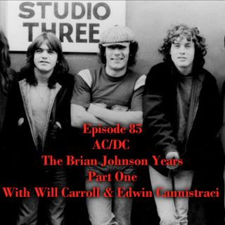 Episode 85: AC/DC The Brian Johnson Years with Will Carroll and Edwin Cannistraci