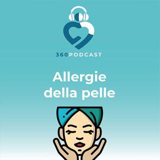 Puntata 15 - Allergie della pelle: perché non ci avevamo ancora capito niente!