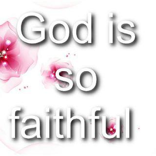 God Is So Faithfull