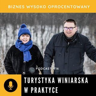 #16 TURYSTYKA WINIARSKA W PRAKTYCE - Bogumiła i Marek Rak