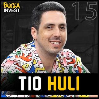 TIO HULI - Favela Invest #15 [FAVELADO INVESTIDOR]