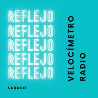 Episodio 286 - Reflejo (Podcast)