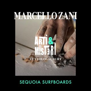 Arti & Misteri - Sequoia Surfboards