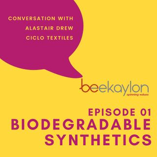 Biodegradable Synthetic Fibres - Conversation with Alastair Drew, CiCLO Textiles