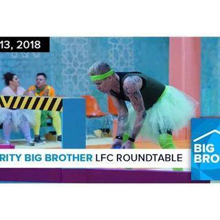 Celebrity Big Brother | LFC Roundtable Podcast | Feb 13, 2018