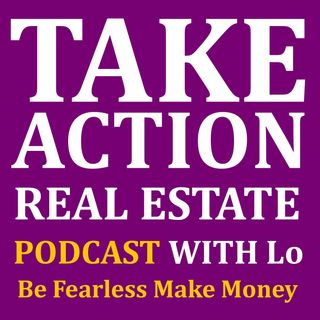 Take Action Real Estate Investing with Lo