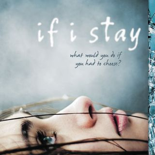 Review of If I Stay by Gayle Forman Spoiler Alert!