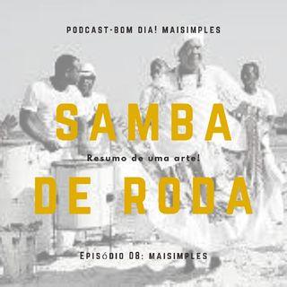 Podcast#08-Samba de Roda/Resumo De Uma Arte!