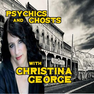 Cristina George  Psychics and Ghosts