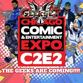 Geekset Episode 63: C2E2