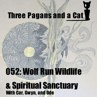 Episode 052: Our Community: Wolf Run Wildlife and Spiritual Sanctuary