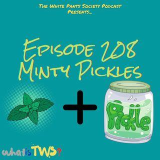 Episode 208 - Minty Pickles