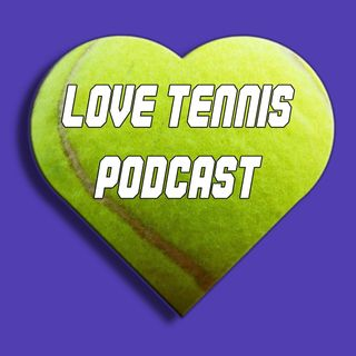 Love Tennis Podcast