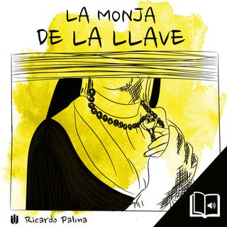 La Monja de la Llave - Ricardo Palma