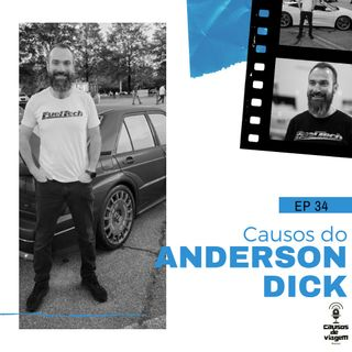 EP 34 - Causos do Anderson Dick