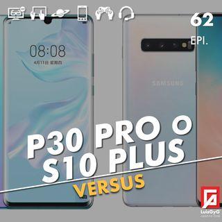 ¿Me compro un Huawei P30 Pro o un Galaxy S10 Plus?