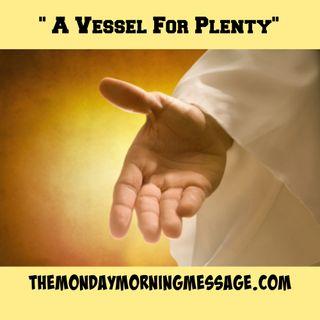 A Vessel for Plenty 10-20-14