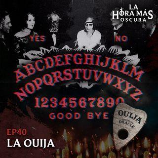 Ep40: La Ouija