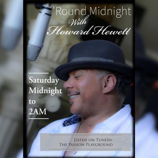 'Round Midnight with Howard Hewett - Howard's Playlist | 3 Albums - 08.05.19