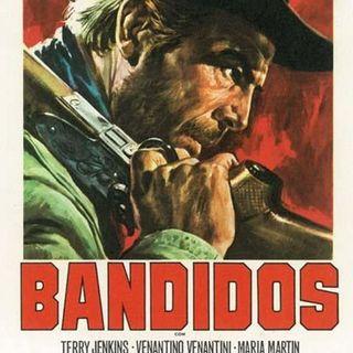 Episode 165: Bandidos - Vengeance Trails - Arrow Video release