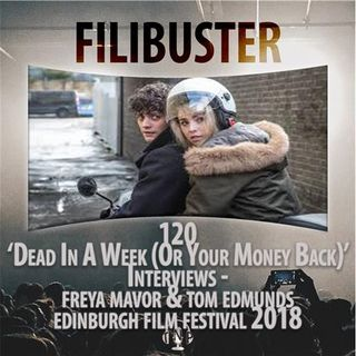 120 - Dead In A Week (Or Your Money Back) - Tom Edmunds & Freya Mover(EIFF 2018)