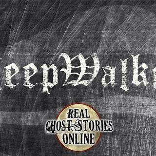 Sleep Walking | Haunted, Paranormal, Supernatural