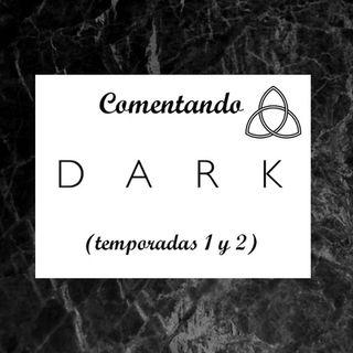Episodio 4: Comentando 'Dark' (temporadas 1 y 2)